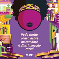 Igualdade Racial: o MPF trabalha para que todos tenham os mesmos direitos